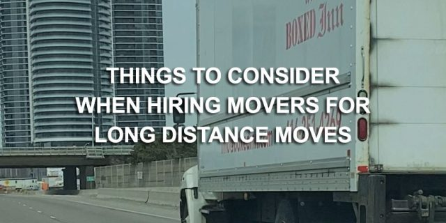 What to Consider When Hiring Movers for Out-of-Town and Long-Distance Moves